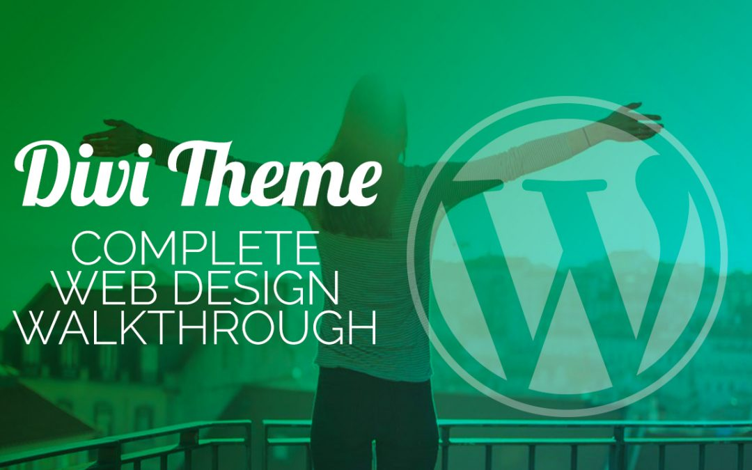 WordPress Website Design Walkthrough with Divi Theme