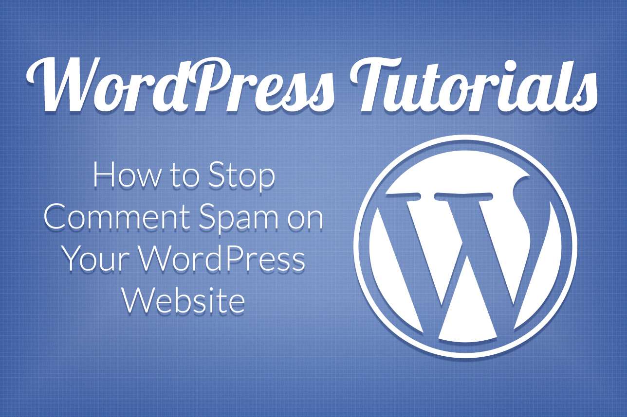 How to Stop Comment Spam on Your WordPress Site
